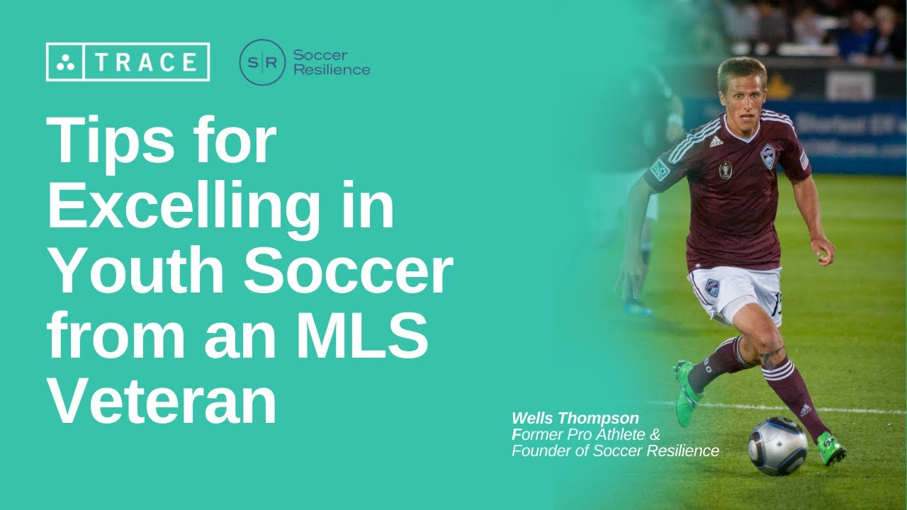 Trace: Tips for Excelling in Youth Soccer from MLS Veteran Wells Thompson