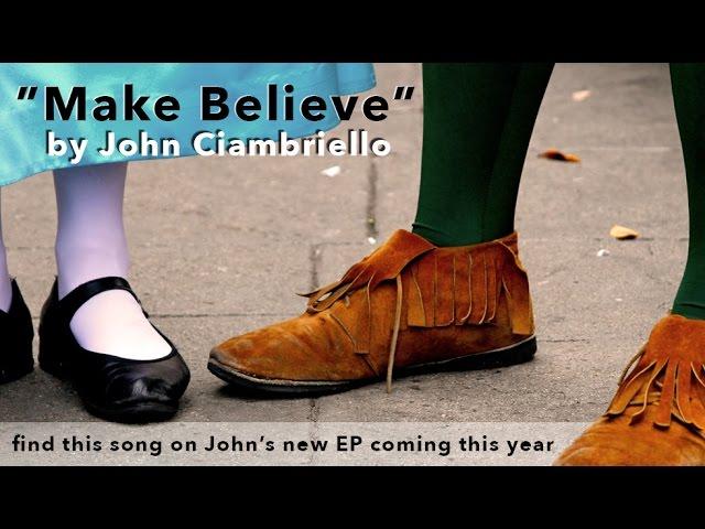 Make Believe - John Ciambriello - New Music Sample - Music Monday