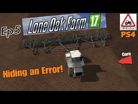 Lone Oak Farm, Ep 5 (Hiding an Error!). Farming Simulator 17 PS4, Let's Play/Role Play.