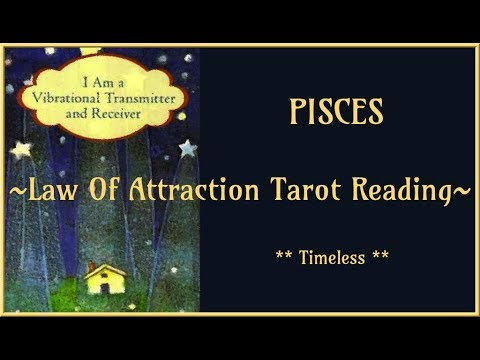 Pisces *Law of Attraction* Tarot Reading - Timeless