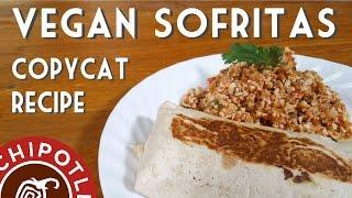 CHIPOTLES COPYCAT SOFRITAS  Vegan Burrito Recipe