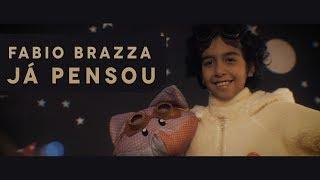 Fabio Brazza  - Já Pensou (Clipe Oficial)