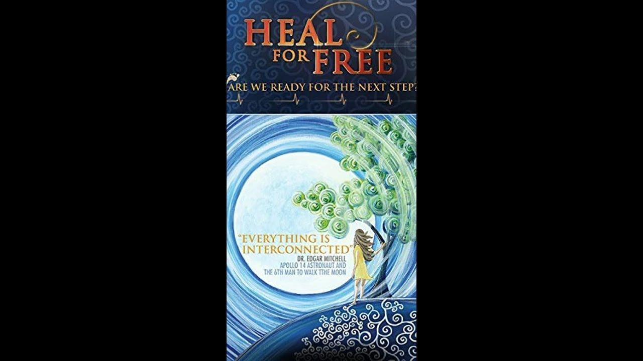 Download Heal For Free (2014) | Full Movie | Howard Straus | Edgar D. Mitchell | Gaetan Chevalier
