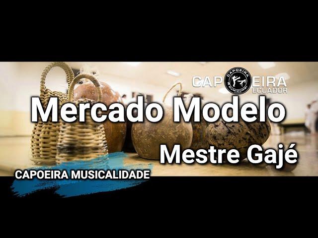 CANCIONES DE CAPOEIRA CON LETRA /// Mercado Modelo /// Mestre Gajé  /// CAPOEIRA SONGS LYRICS 2021