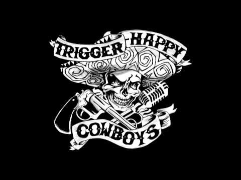 Trigger-Happy Cowboys - Ballad Of Ricky B