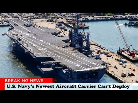 The U.S. Navy's $13 Billion Newest Aircraft Carrier Can't Deploy