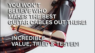 You won't believe who makes the best guitar cables I've ever used | Low cost and lifelong guarantee!