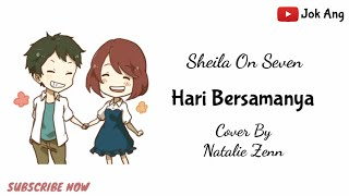 Download lagu Hari Bersamanya Sheila On Seven Cover By Natalie Zenn Lyrics Animation MP3
