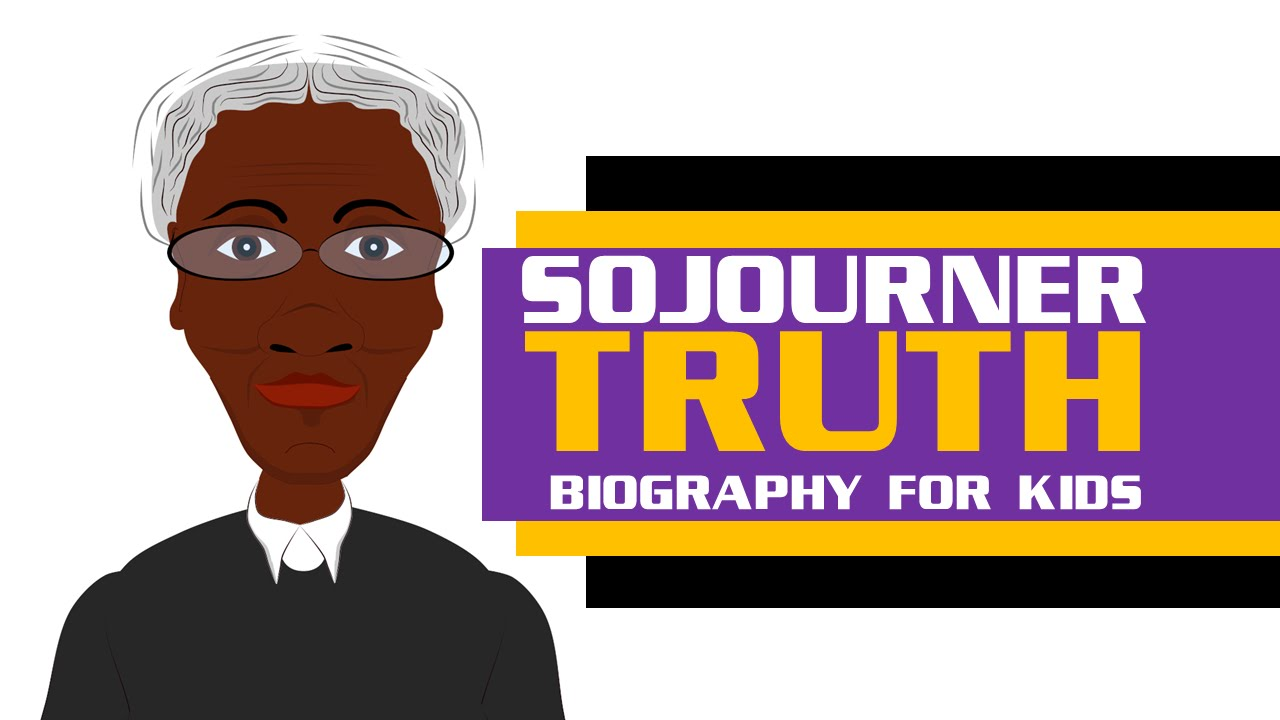 a must see sojourner truth for kids biography black
