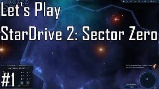 Let's Play StarDrive 2: Sector Zero - Entry 1 - What the Hell (1/5)