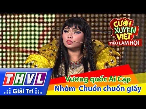 THVL   Cười xuyên Việt - Tiếu lâm hội   Tập 3: Vương quốc Ai Cạp - Nhóm Chuồn chuồn giấy