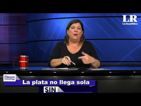 La plata no llega sola - Sin Guion con Rosa María Palacios - 26/04/2018