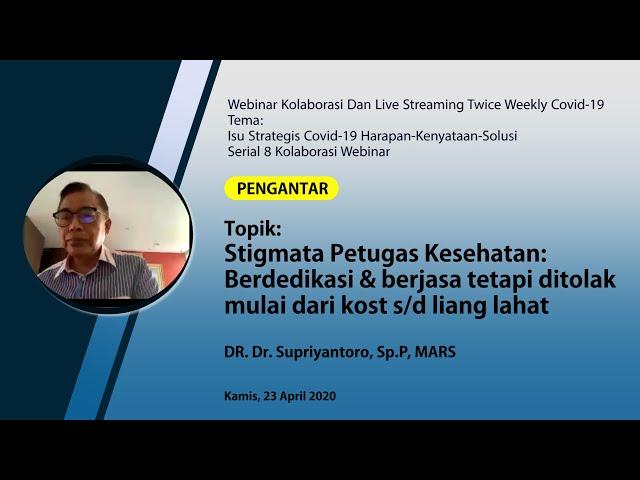 Pengantar webinar Stigmat Petugas Kesehatan Berdedikasi&Berjasa Tetapi Ditolak_DR Dr. Supriyanto SpP
