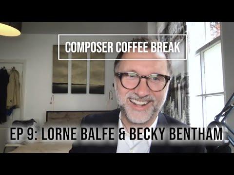 Composer Coffee Break 9 - Lorne Balfe & Becky Bentham