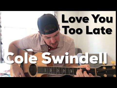 Love You Too Late   Cole Swindell   Beginner Guitar Lesson