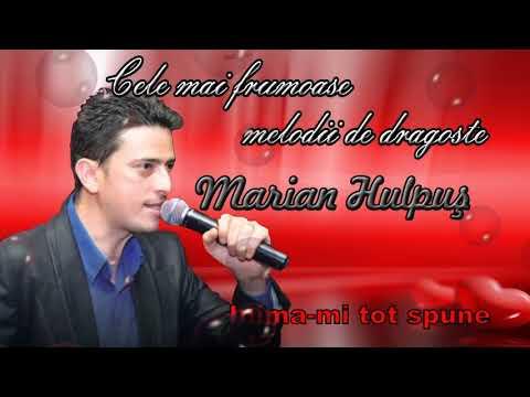 Marian Hulpus - Colaj cele Mai Ascultate Melodii de Dragoste