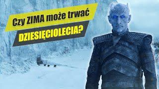 Nadchodzi zima! - czyli chaotyczny klimat Gry o tron a nauka [gościnnie: Westeros.pl]
