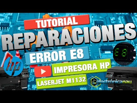 reparaciones-:-01-solucionar-problema-e8-en-impresoras-hp-laserjet-m1132-mfp