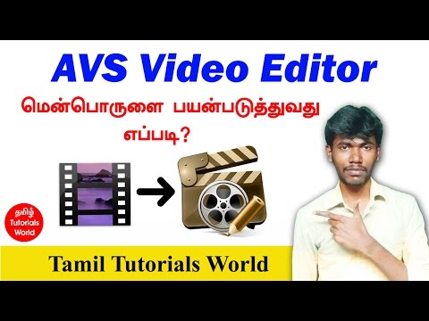 How to Use AVS Video Editor For Beginners Tamil Tutorials_HD