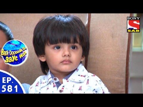 Badi Door Se Aaye Hain - बड़ी दूर से आये है - Episode 581 - 26th August, 2016
