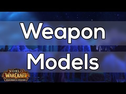 New Weapons Models Preview - Warlords of Draenor Alpha