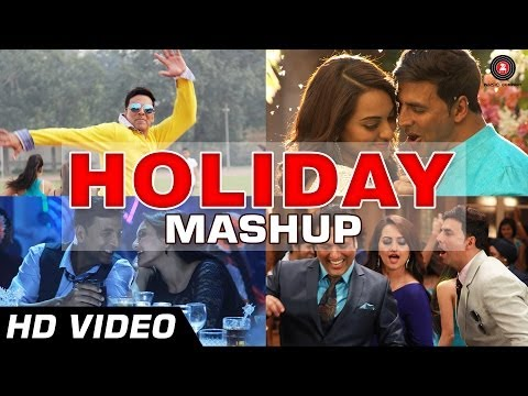 HOLIDAY MASHUP  DJ Notorious  Akshay Kumar, Sonakshi Sinha  Bollywood Remix