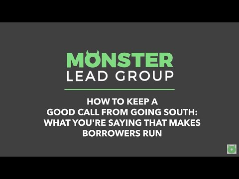6.-how-to-keep-a-good-call-from-going-south:-what-you're-saying-that-makes-borrowers-run