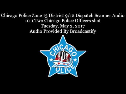 Chicago Police Zone 13 District 9 Dispatch Scanner Audio Two Chicago Officers shot 10-1