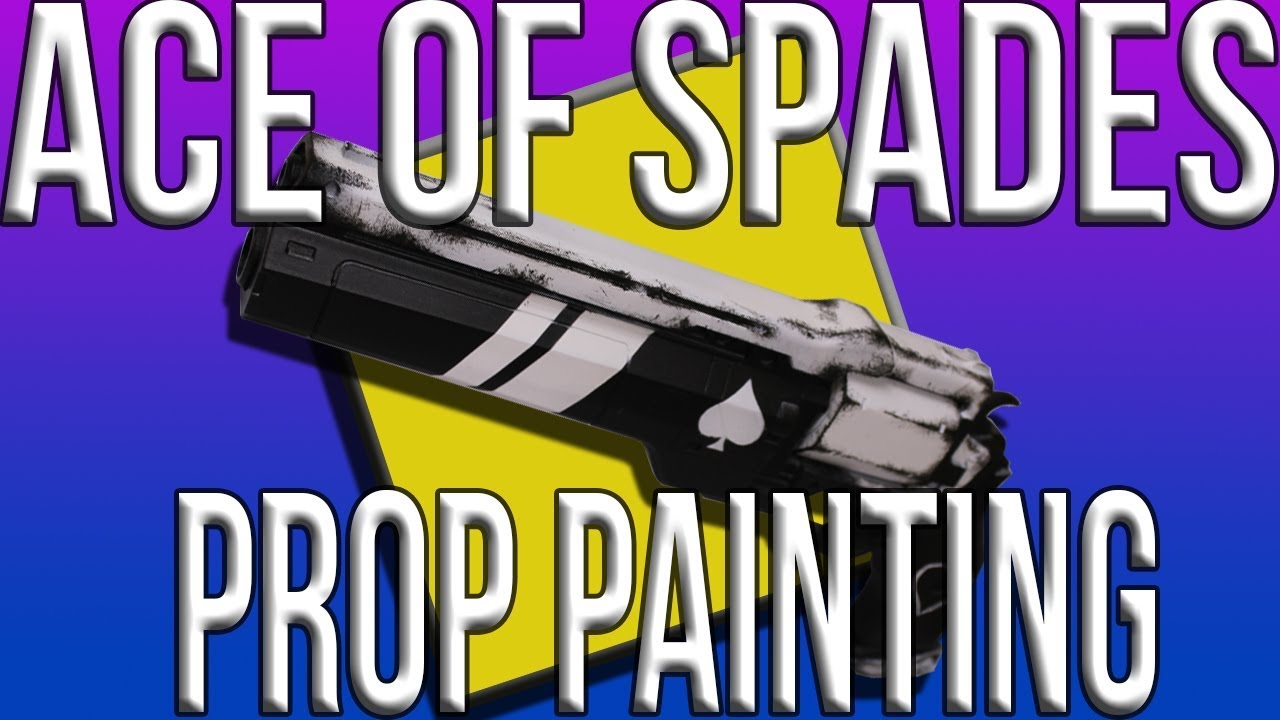 02b0a8b7652 DESTINY ACE OF SPADES PROP - PROP PAINTING TUTORIAL - YouTube