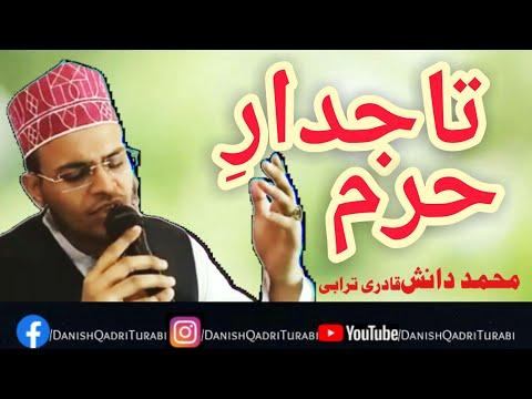 tajdar-e-haram-|-danish-qadri-turabi-|-famous-naat