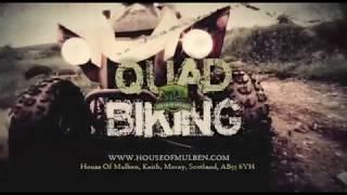 Promo Video - House of Mulben - Quad Biking