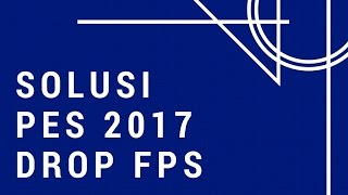How to incease fps on pes 2017