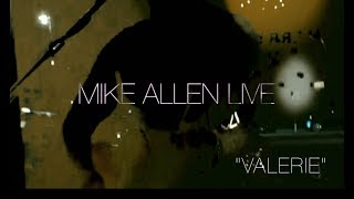 Mike Allen Live Valerie Full Version
