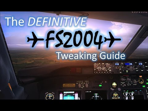 THE DEFINITIVE FS2004 TWEAKING GUIDE - YouTube