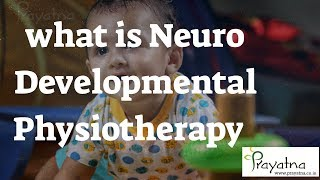 Nero Developmental Physiotherapy  Prayatna-Best Physiotherapy Centre Kerala-Ernakulam