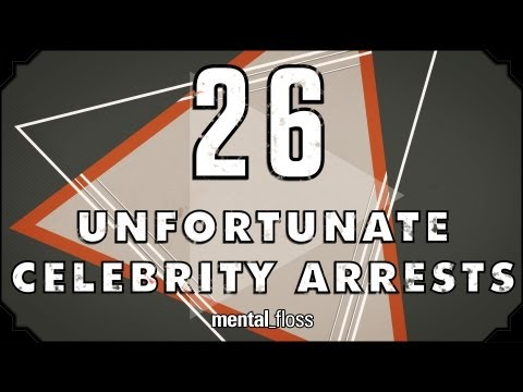 26 Unfortunate Celebrity Arrests - mental_floss on YouTube (Ep. 24)