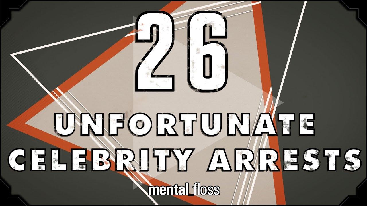 26 Unfortunate Celebrity Arrests - mental_floss on YouTube (Ep. 24)