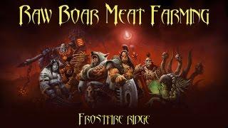 Warlords of Draenor - Sumptuous Fur Farming - Raw Boar Meat Farming - Frostfire Ridge