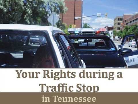 Your Rights During A Traffic Stop in Tennessee