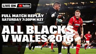 FULL MATCH | All Blacks v Wales 2016