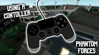 Roblox Phantom Forces - Using A Controller! - #25 - Live Commentary