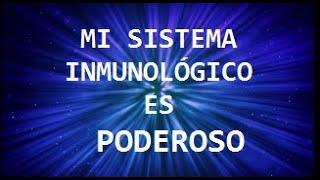 Mi sistema inmunológico es PODEROSO_Afirmaciones+Subliminales