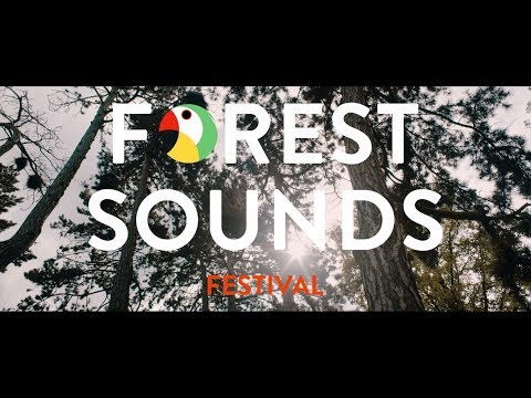 Forest Sounds Festival 2018 - Aftermovie