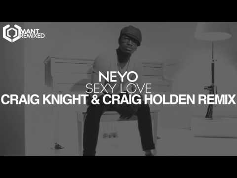 Neyo - Sexy Love (Craig Knight & Craig Holden Remix)
