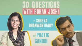 🔴 30 Questions Episode 5 (with Scam 1992's Pratik Gandhi and Shreya Dhanwanthary)