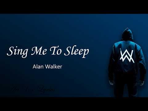 Sing Me To Sleep ( Lyrics ) - Alan Walker