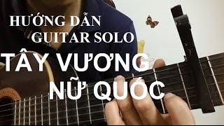 Hướng dẫn: Tình Nhi Nữ - Tây Vương Nữ Quốc | Guitar solo | Thành Toe
