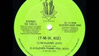 T-M-W. KIZ - I&#39M CLEVER ( rare 1988 NY rap )