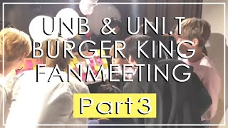 [ENG SUB] || [180919] UNB & UNI.T - Burger King Fan Sign Part 3 (Last Part)