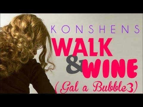 Konshens - Walk N Wine (Gal A Bubble Pt. 3) Jan 2013